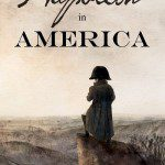 "Napoleon in America ""best alternate historical fiction since Gettysburg"""