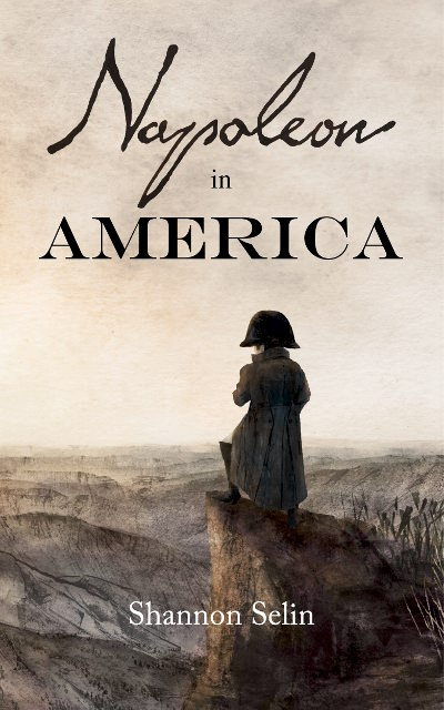 Napoleon in America by Shannon Selin cover