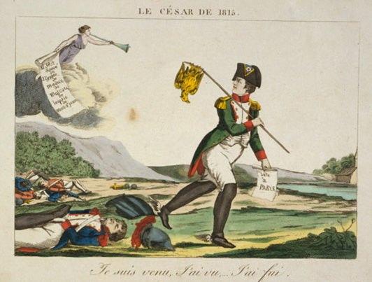 """Le César de 1815 (The Caesar of 1815): """"I came, I saw, I fled."""""""