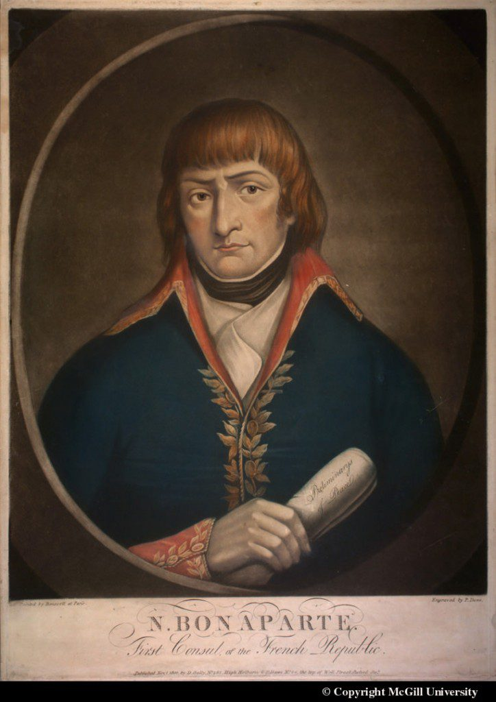 Napoleon Bonaparte, First Consul of the French Republic, painted by Bonerell at Paris, engraved by P. Dawe (London), 1800, copyright McGill University