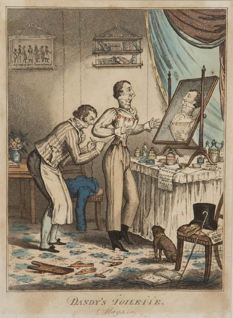 "A dandy's toilette, 1818. ""Never lay out your money in dress before it is wanted, on the score of comfort and decency."" One of William Mavor's money saving tips"